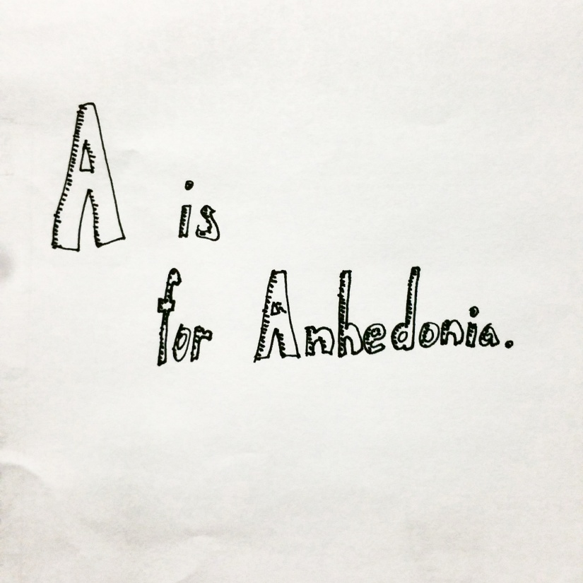 A is forAnhedonia.