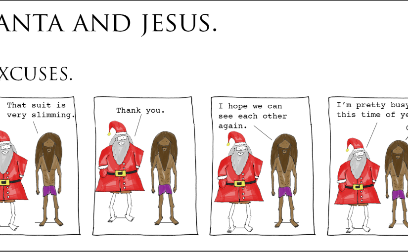 Santa and Jesus – Excuses.