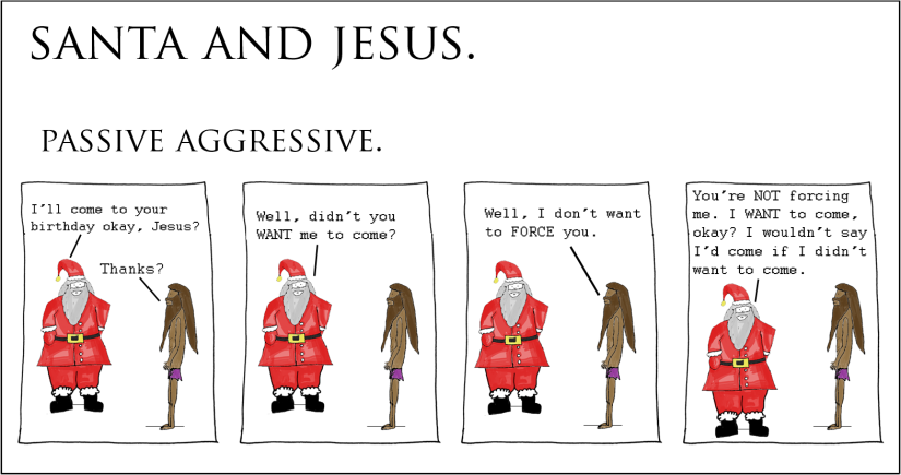 Santa and Jesus – Passive Aggressive.